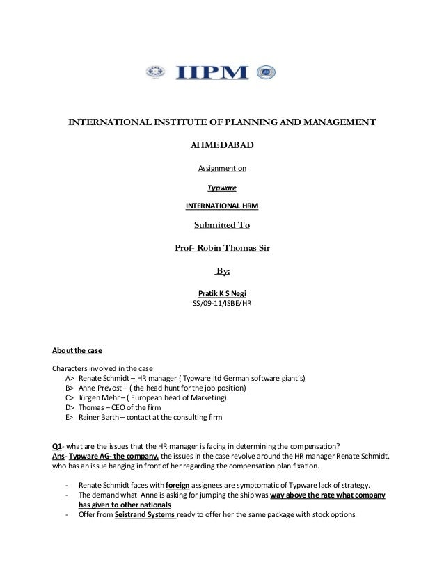 INTERNATIONAL INSTITUTE OF PLANNING AND MANAGEMENT AHMEDABAD Assignment on Typware INTERNATIONAL HRM Submitted To Prof- Ro...