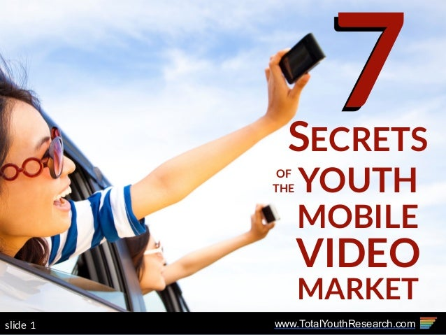 www.TotalYouthResearch.com1slide 7SECRETS OF THE YOUTH MOBILE VIDEO MARKET
