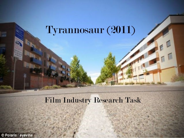 Tyrannosaur (2011) Film Industry Research Task