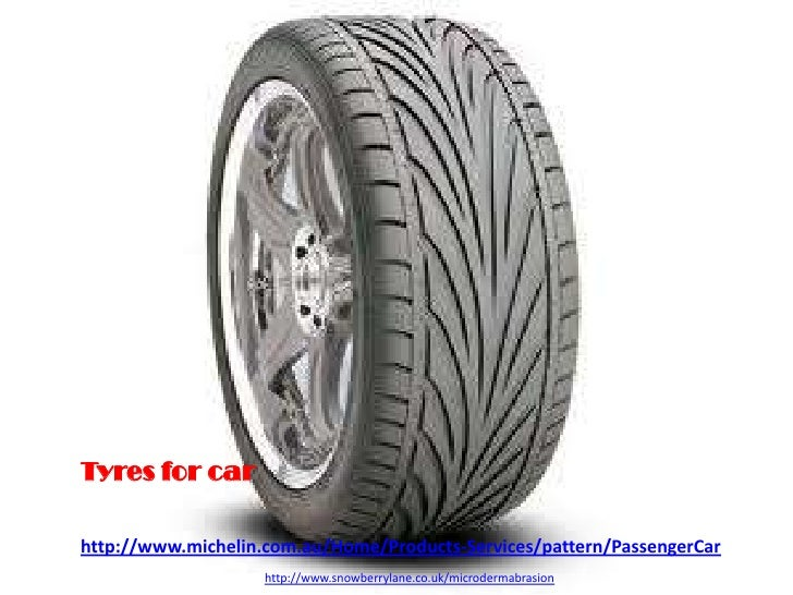 Tyres for carhttp://www.michelin.com.au/Home/Products-Services/pattern/PassengerCar                    http://www.snowberr...