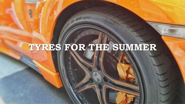TYRES FOR THE SUMMER