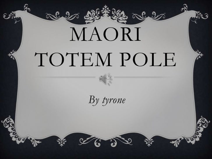 MAORITOTEM POLE   By tyrone