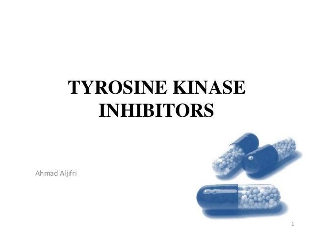 TYROSINE KINASEINHIBITORSAhmad Aljifri1