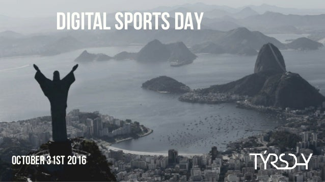 October 31ST 2016 DIGITAL SPORTS DAY
