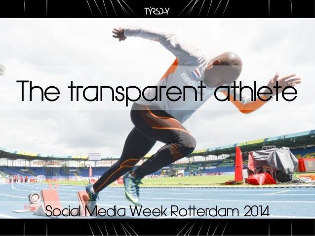 The transparent athlete  Social Media Week Rotterdam 2014