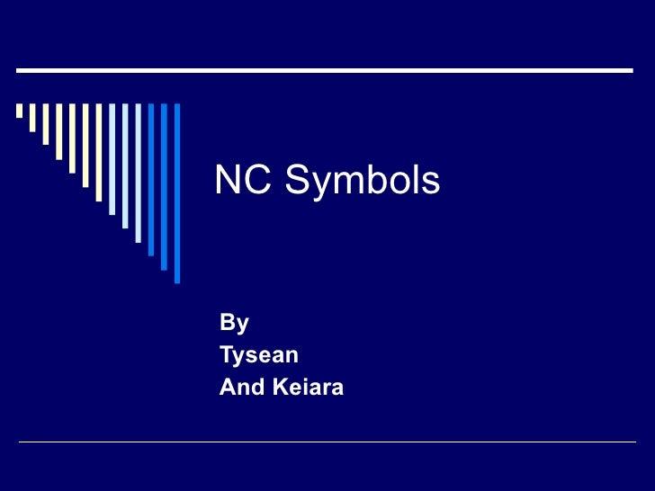 NC Symbols By Tysean And Keiara