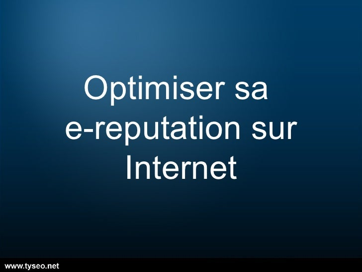 Optimiser sa  e-reputation sur Internet