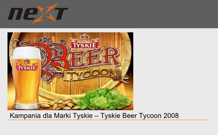 Kampania dla Marki Tyskie – Tyskie Beer Tycoon 2008