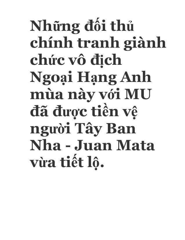 Những đối thủ chính tranh giành chức vô địch Ngoại Hạng Anh mùa này với MU đã được tiền vệ người Tây Ban Nha - Juan Mata v...