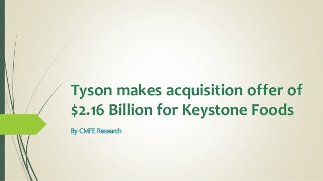 Tyson Makes Acquisition Offer Of 216 Billion For Keystone Foods
