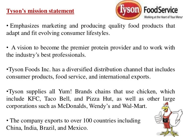 tyson foods synopis and mission statement Vision + mission statement mission statement: tyson sign company's mission is to provide the highest quality products and exceptional service to our customers.