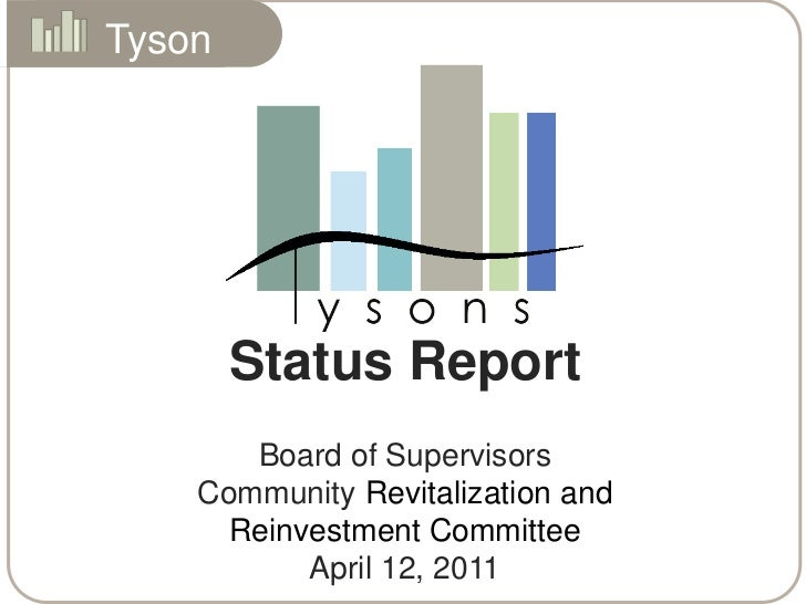 Tysons<br />Status Report <br />Board of Supervisors<br />Community Revitalization and Reinvestment CommitteeApril 12, 201...