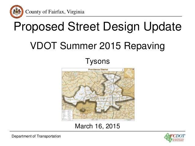 County of Fairfax, Virginia Department of Transportation Proposed Street Design Update VDOT Summer 2015 Repaving Tysons Ma...