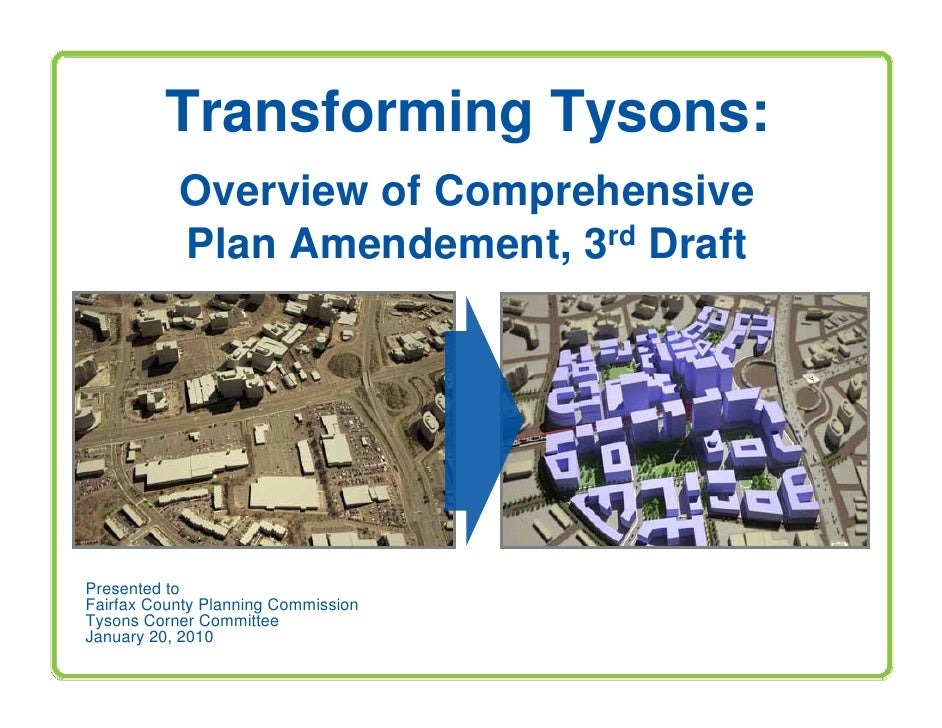 Transforming Tysons:            Overview of Comprehensive            Plan Amendement, 3rd Draft     Presented to Fairfax C...