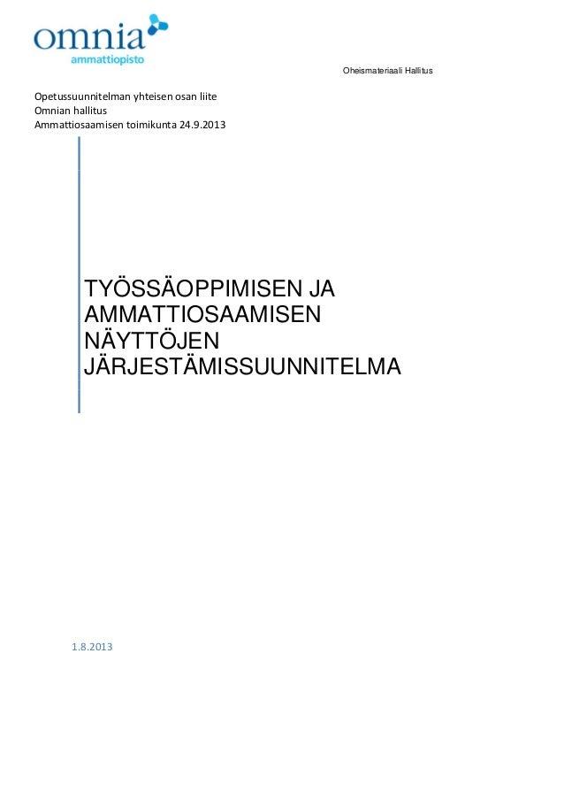 Oheismateriaali Hallitus  Opetussuunnitelman yhteisen osan liite Omnian hallitus Ammattiosaamisen toimikunta 24.9.2013  TY...
