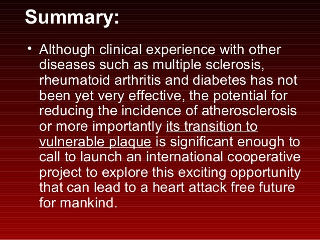 Summary: • Although clinical experience with other diseases such as multiple sclerosis, rheumatoid arthritis and diabetes ...