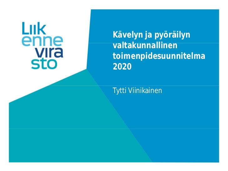 Kävelyn ja pyöräilynvaltakunnallinentoimenpidesuunnitelma2020Tytti Viinikainen