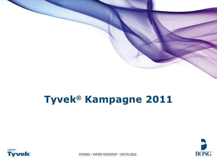 Tyvek ®  Kampagne 2011