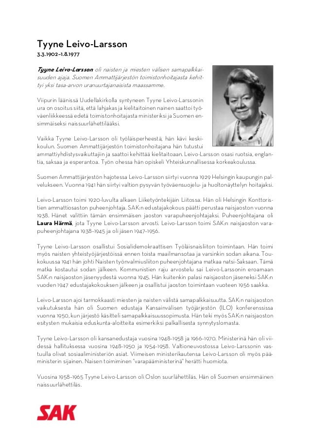 Tyyne Leivo-Larsson 3.3.1902–1.8.1977 Tyyne Leivo-Larsson oli naisten ja miesten välisen samapalkkai- suuden ajaja. Suom...