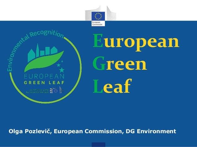 European Green Leaf Olga Pozlevič, European Commission, DG Environment