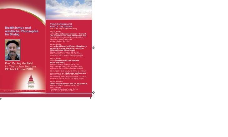 Buddhismus und westliche Philosophie im Dialog  Privat Prof. Dr. Jay Garfield im Tibetischen Zentrum 22. bis 29. Juni 2010...