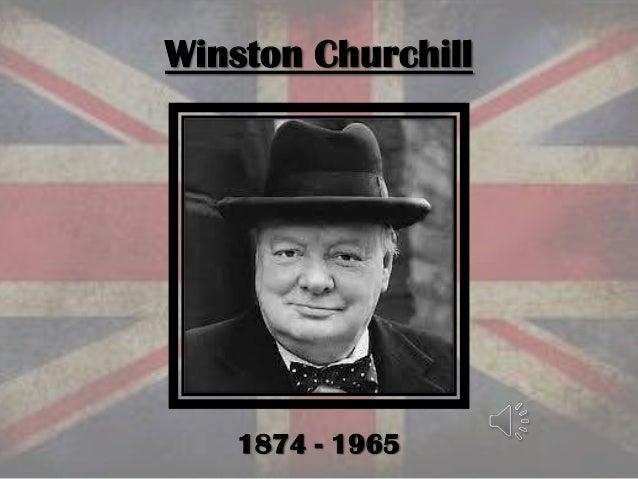 Winston Churchill 1874 - 1965