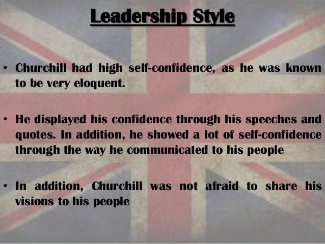 leadership style of winston churchill We shall not fail: the inspiring leadership of winston churchill [celia sandys, jon littman] on amazoncom free shipping on qualifying offers an intimate expert on sir winston, his own granddaughter offers today's business leaders insights on the leadership strategies that made churchill great.