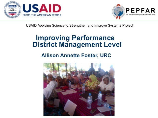USAID Applying Science to Strengthen and Improve Systems Project  Improving Performance District Management Level Allison ...