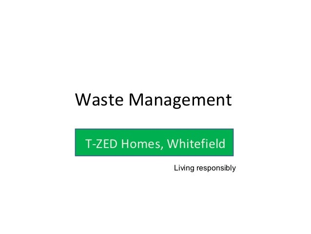 Waste Management T-ZED Homes, Whitefield               Living responsibly