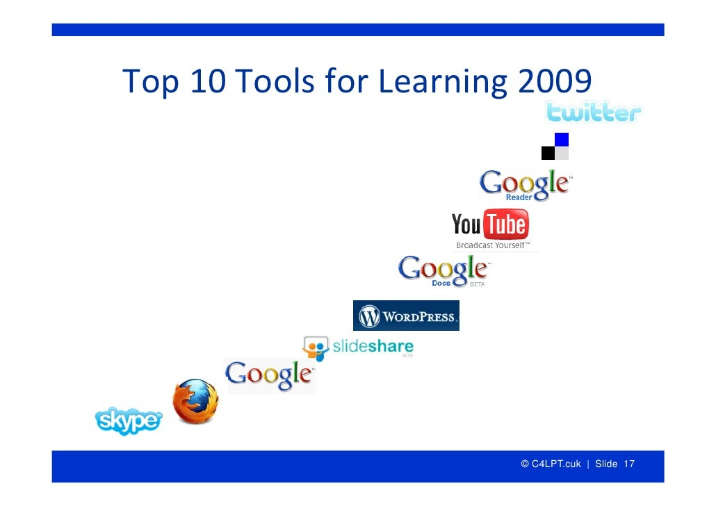 Top10ToolsforLearning2009                              © C4LPT.cuk | Slide 17
