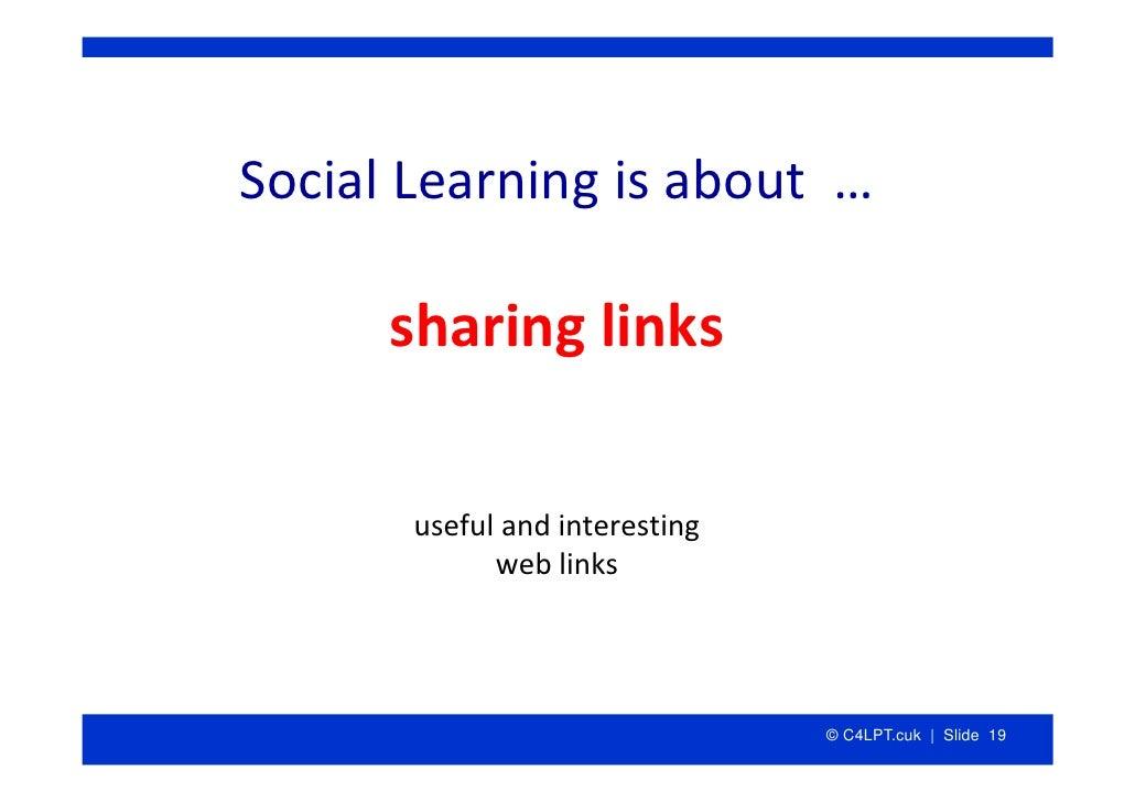 SocialLearningisabout…        sharinglinks         usefulandinteresting              weblinks                    ...
