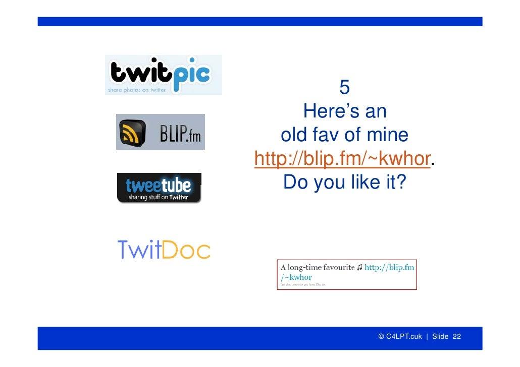 5        Here's an    old fav of mine http://blip.fm/~kwhor.     Do you like it?                    © C4LPT.cuk | Slide 22