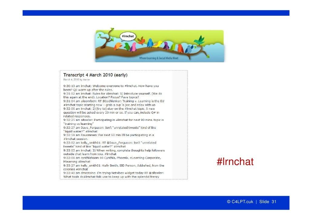 #lrnchat     © C4LPT.cuk | Slide 31