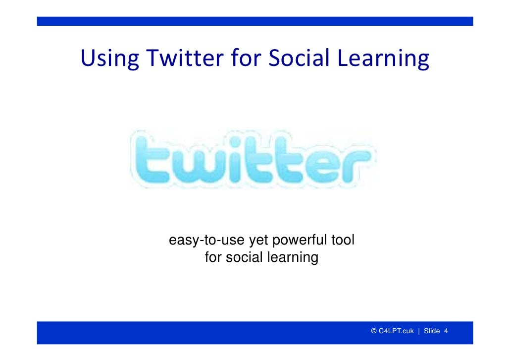 UsingTwitterforSocialLearning             easy-to-use yet powerful tool              for social learning              ...