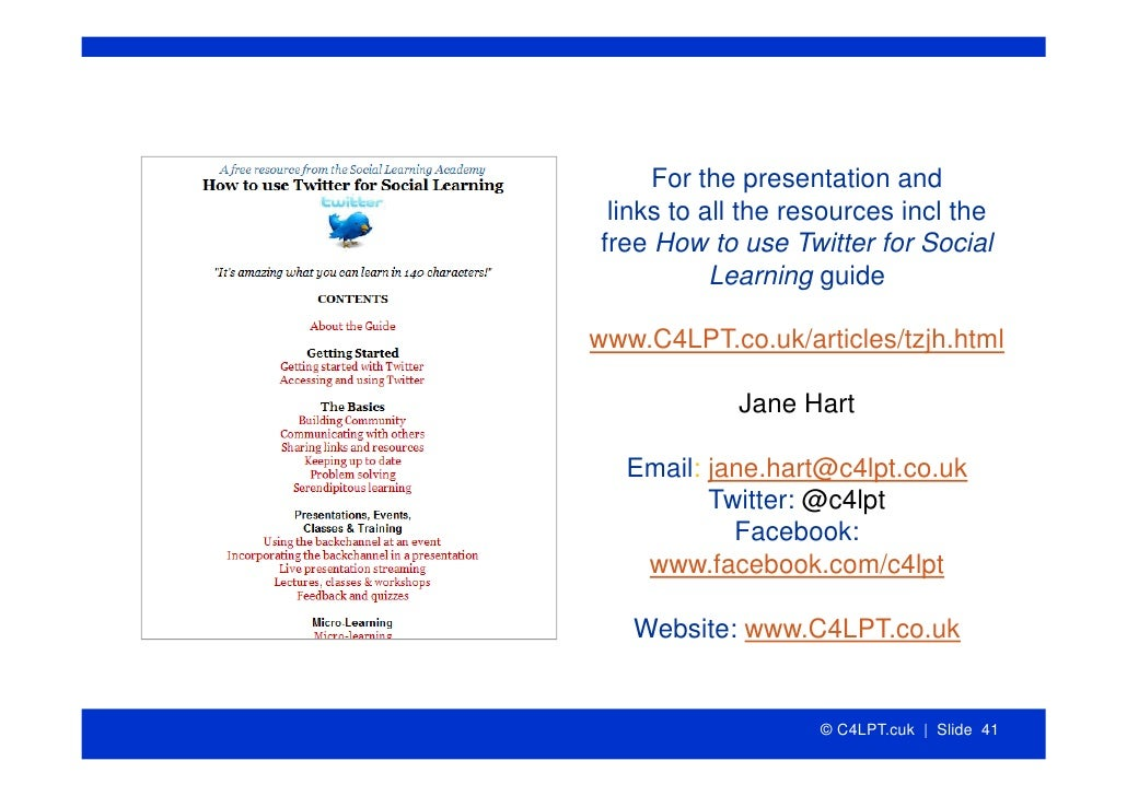 For the presentation and  links to all the resources incl the free How to use Twitter for Social            Learning guide...