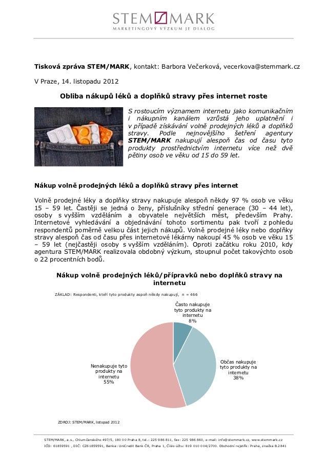 Tisková zpráva STEM/MARK, kontakt: Barbora Večerková, vecerkova@stemmark.czV Praze, 14. listopadu 2012           Obliba ná...