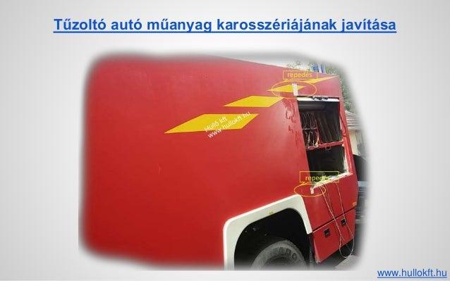 Tűzoltó autó műanyag karosszériájának javítása www.hullokft.hu