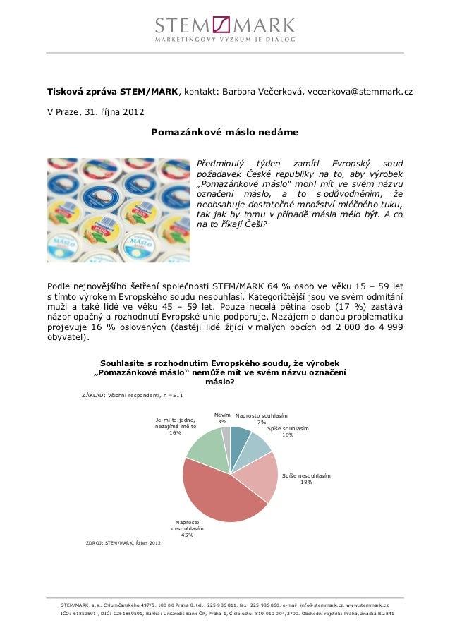 Tisková zpráva STEM/MARK, kontakt: Barbora Večerková, vecerkova@stemmark.czV Praze, 31. října 2012                        ...