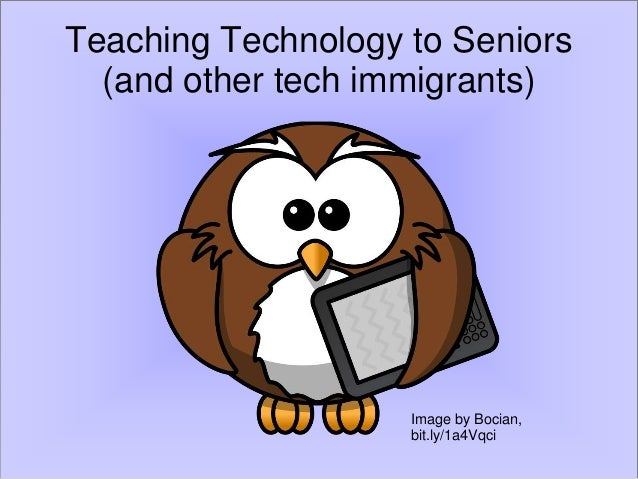Teaching Technology to Seniors (and other tech immigrants) Image by Bocian, bit.ly/1a4Vqci