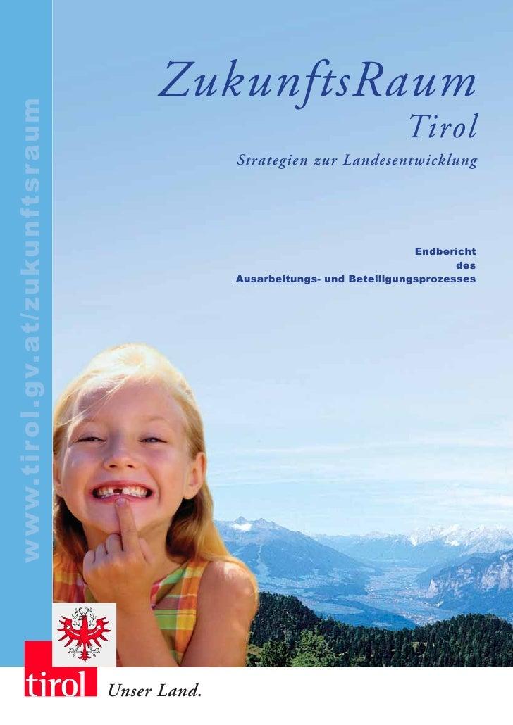 ZukunftsRaum www.tirol.gv.at/zukunftsraum                                                                            Tirol...