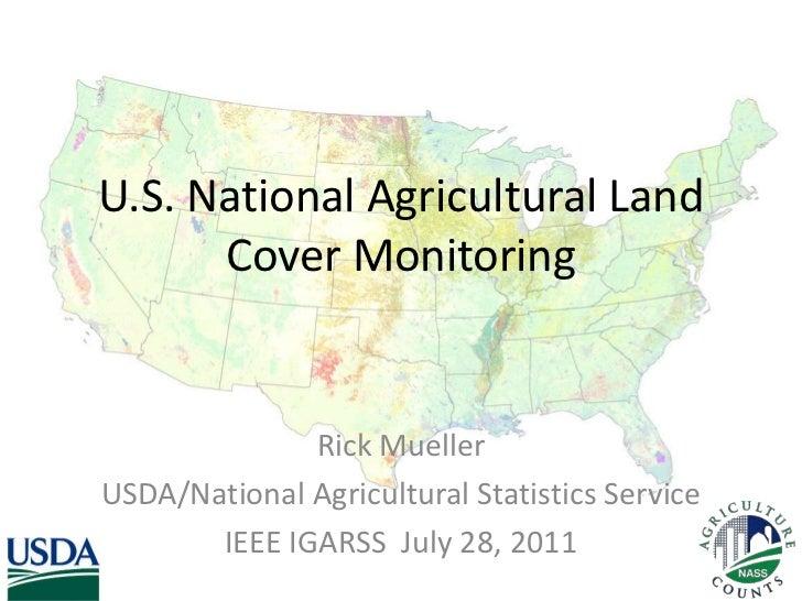 U.S. National Agricultural Land Cover Monitoring<br />Rick Mueller<br />USDA/National Agricultural Statistics Service<br /...