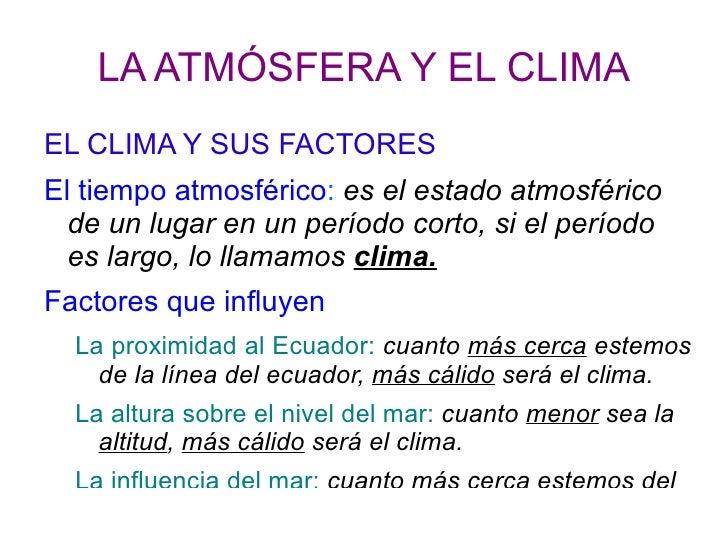LA ATMÓSFERA Y EL CLIMA <ul><li>EL CLIMA Y SUS FACTORES