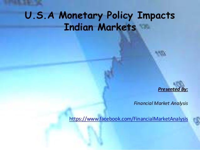 U.S.A Monetary Policy Impacts Indian Markets Presented By: Financial Market Analysis https://www.facebook.com/FinancialMar...