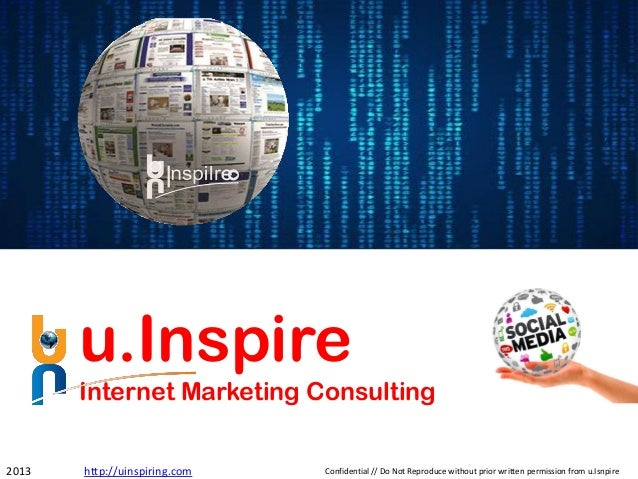 u.Inspire Internet Marketing Consulting Confidential // Do Not Reproduce without prior written permission from u.Isnpire20...