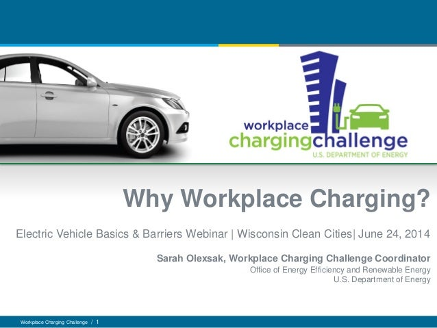 Workplace Charging Challenge / 1 Why Workplace Charging? Electric Vehicle Basics & Barriers Webinar | Wisconsin Clean Citi...