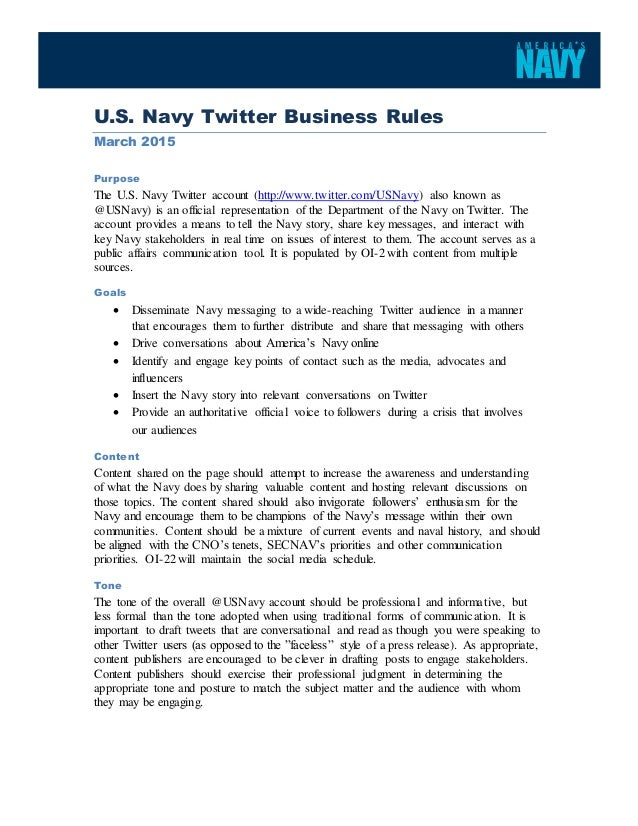 U.S. Navy Twitter Business Rules March 2015 Purpose The U.S. Navy Twitter account (http://www.twitter.com/USNavy) also kno...