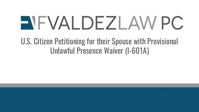 U.S. Citizen Petitioning for their Spouse with Provisional Unlawful Presence Waiver (I-601A)