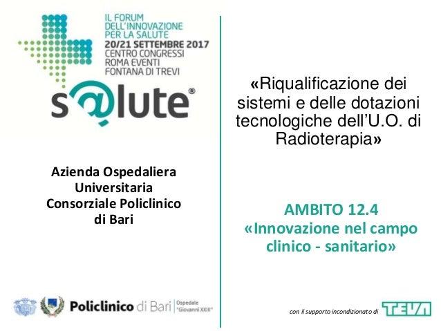 «Riqualificazione dei sistemi e delle dotazioni tecnologiche dell'U.O. di Radioterapia» Azienda Ospedaliera Universitaria ...