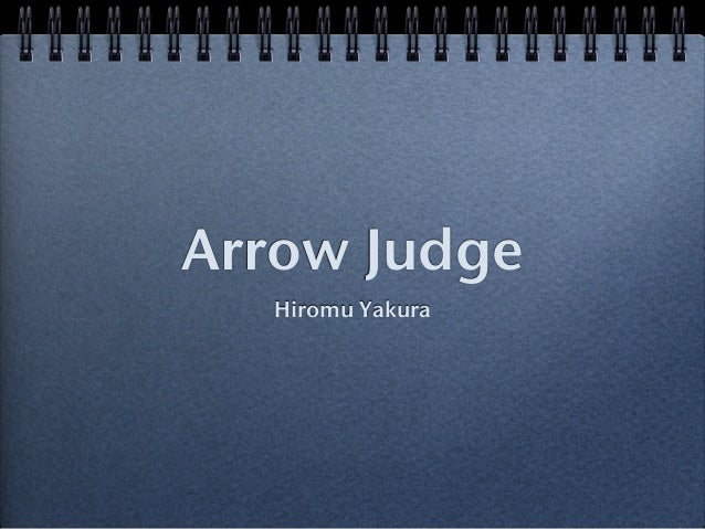 Arrow Judge Hiromu Yakura