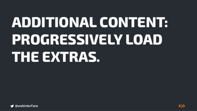@webinterface CONDITIONAL LOADING Source: Conditional Loading for RWD , Client-Side Solution
